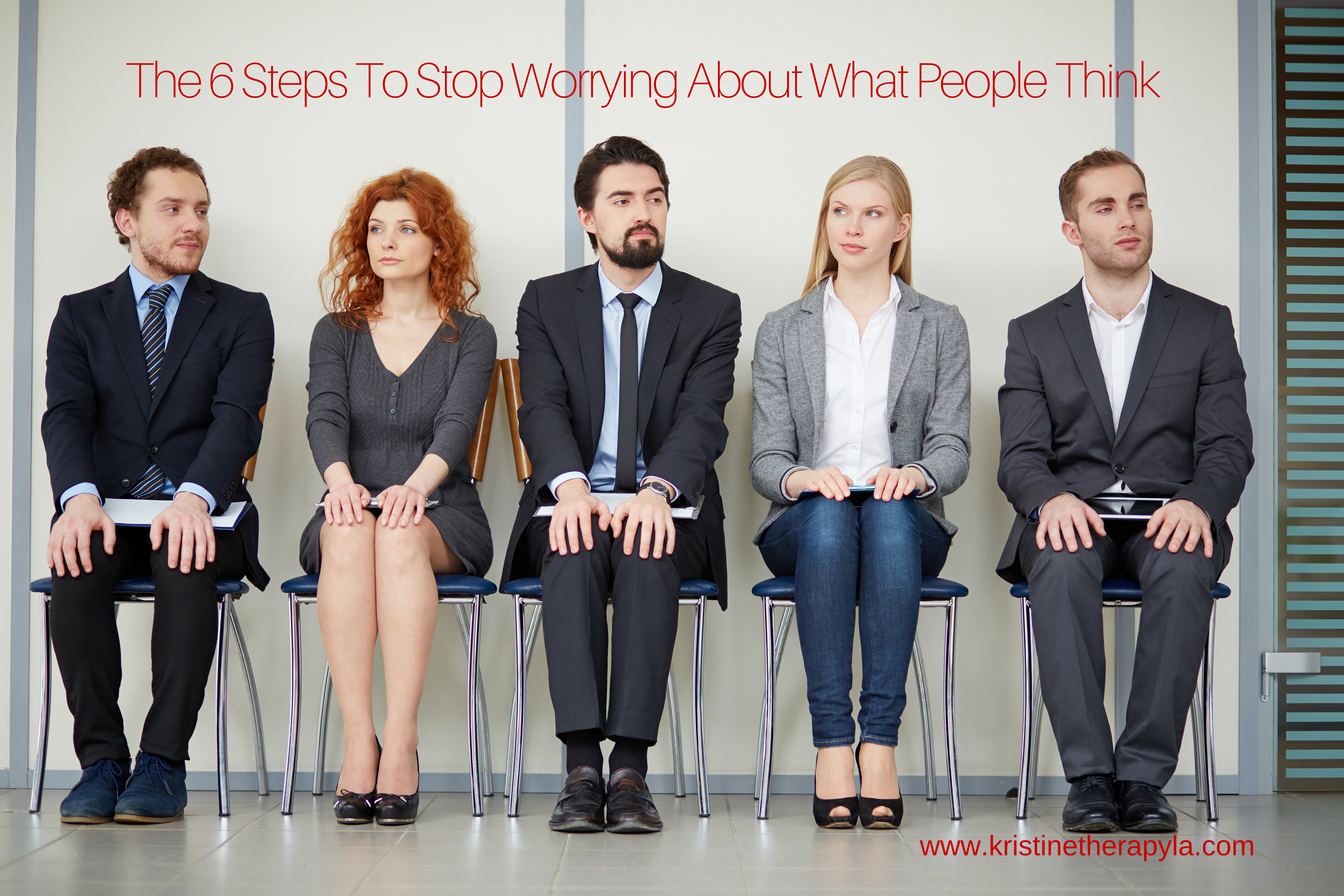 The 6 Steps To Stop Worrying About What People Think