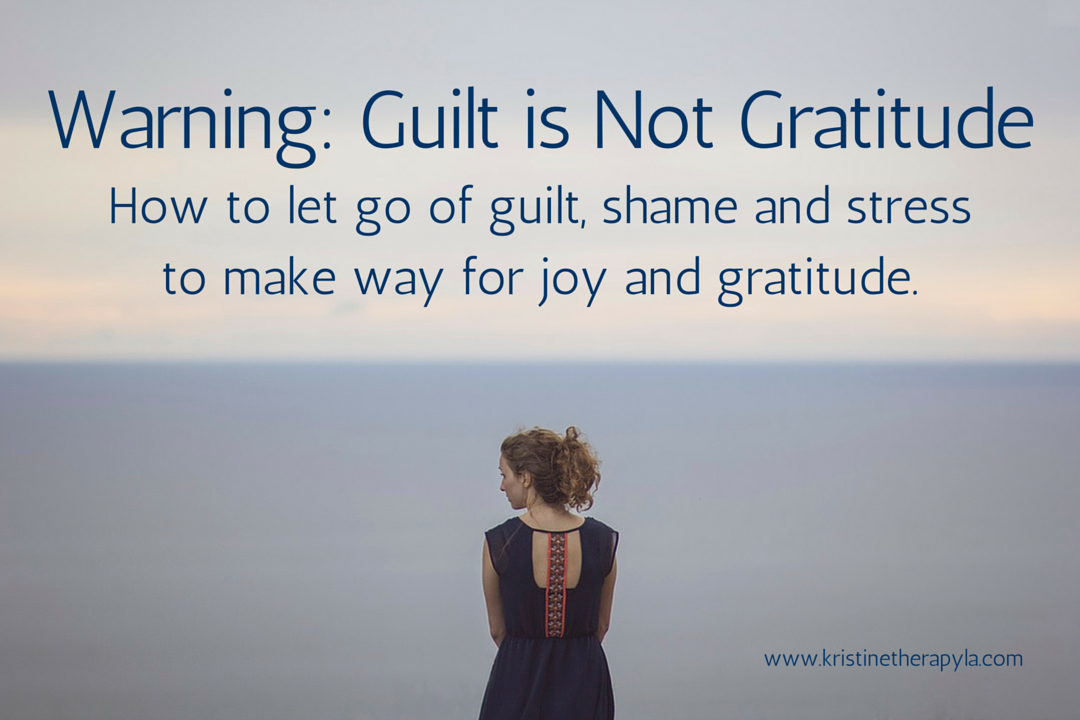 Guilt is Not Gratitude