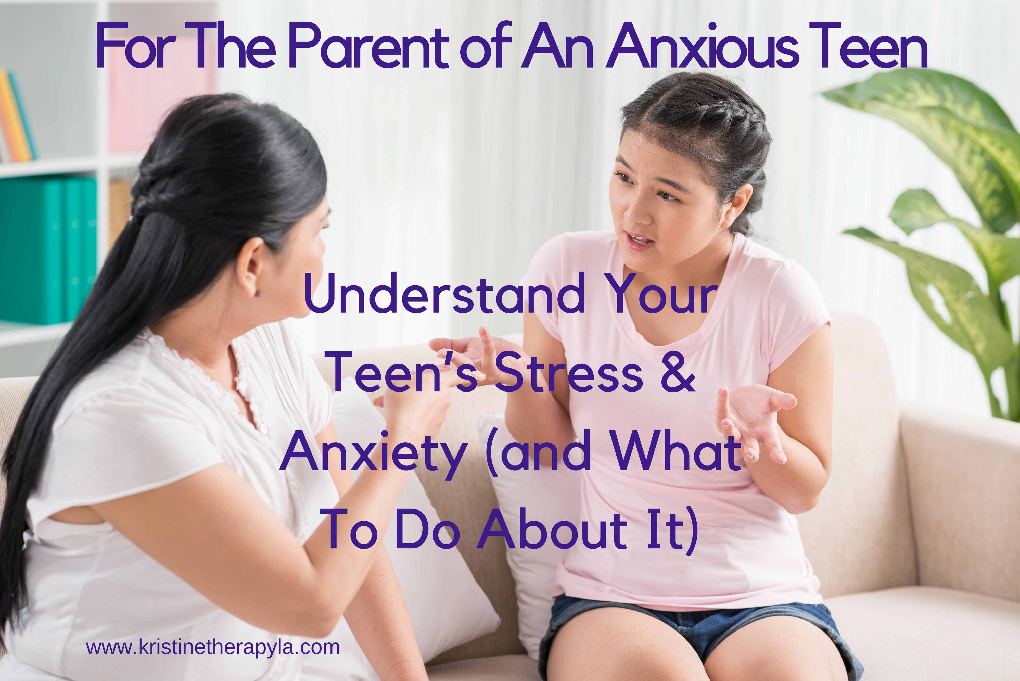 For The Parent of An Anxious Teen